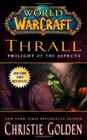 Книга World of Warcraft: Thrall: Twilight of the Aspects (Мягкий переплёт) (Eng)
