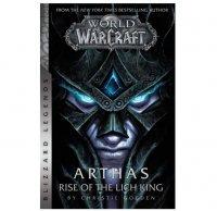 Книга World of Warcraft: (Blizzard Legends) Arthas Rise of the Lich King (Мягкий переплёт) Eng